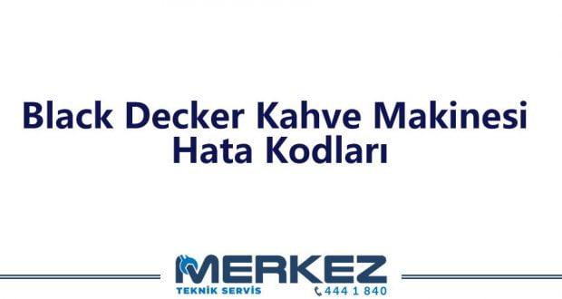 Black Decker Kahve Makinesi Hata Kodları