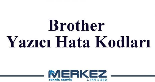 Brother Yazıcı Hata Kodları