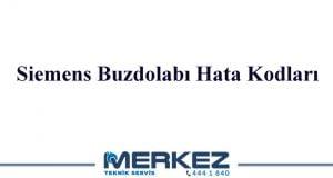 Siemens Buzdolabı Hata Kodları