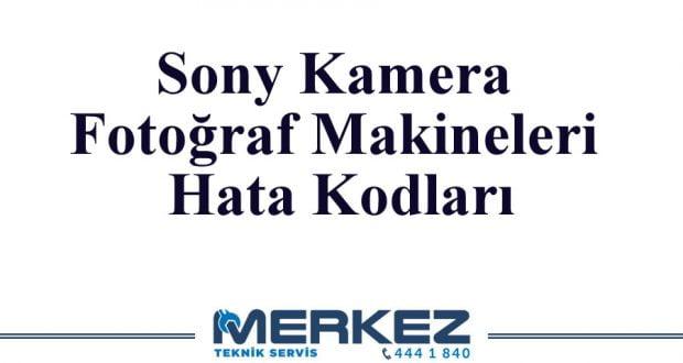 Sony Kamera Fotoğraf Makineleri Hata Kodları
