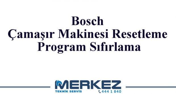 Bosch Çamaşır Makinesi Resetleme Program Sıfırlama