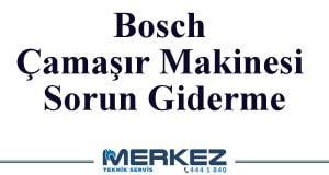 Bosch Çamaşır Makinesi Sorun Giderme