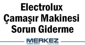 Electrolux Çamaşır Makinesi Sorun Giderme