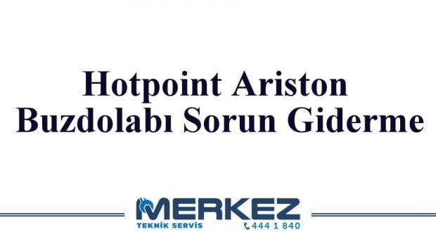 Hotpoint Ariston Buzdolabı Sorun Giderme