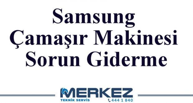 Samsung Çamaşır Makinesi Sorun Giderme
