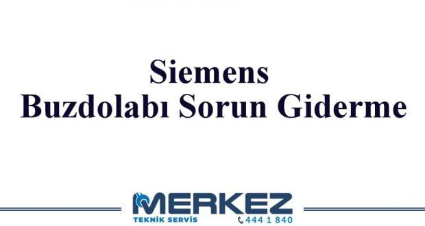 Siemens Buzdolabı Sorun Giderme