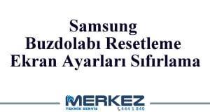 Samsung Buzdolabı Resetleme Ekran Ayarları Sıfırlama