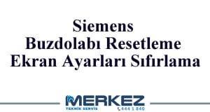 Siemens Buzdolabı Resetleme Ekran Ayarları Sıfırlama
