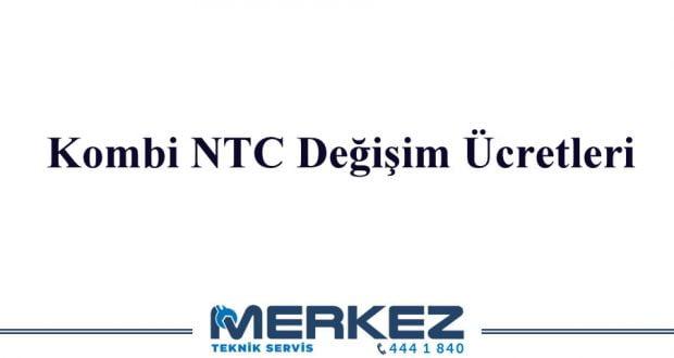 Kombi NTC Değişim Ücretleri