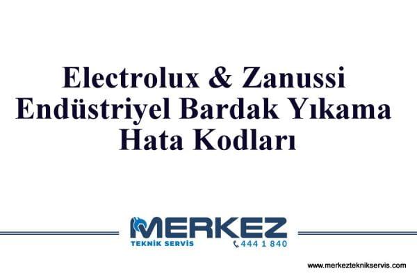Electrolux & Zanussi Endüstriyel Bardak Yıkama Hata Kodları