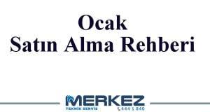 Ocak Satın Alma Rehberi