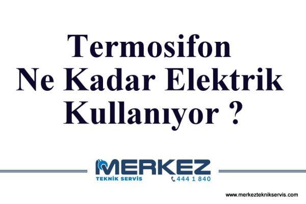 Termosifon Ne Kadar Elektrik Kullanıyor