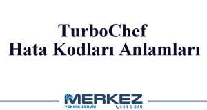 TurboChef Hata Kodları ve Anlamları