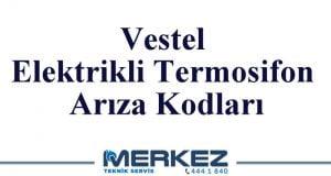 Vestel Elektrikli Termosifon Arıza Kodları